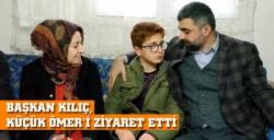 AK Parti İl Başkanı Kılıç, Ömer'i evinde ziyaret etti