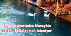 Beyazsu üzerinden Nusaybin turizmi baltalanmak isteniyor