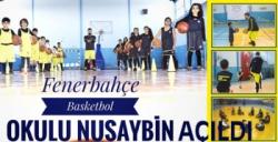 Nusaybin'e FB Basketbol Okulu açıldı