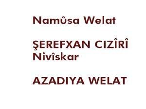 "Ciziri, ""Namûsa Welat"" konusunda AZADIYA WELAT'a ropörtaj verdi"
