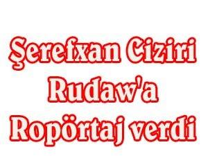 Yazarımız Ciziri Rudaw'a Ropörtaj verdi