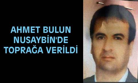 Ahmet Bulun Nusaybin'de toprağa verildi