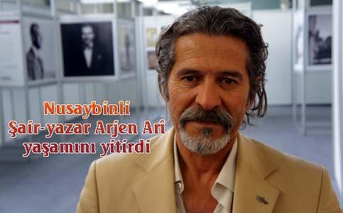 Şair-yazar Arjen Arî yaşamını yitirdi