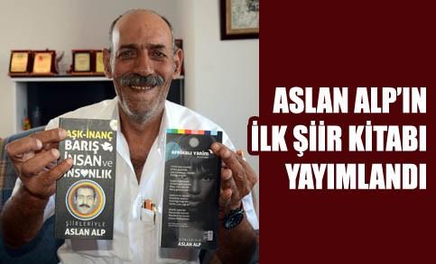 Aslan Alp'ın şiir kitabı yayımlandı
