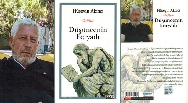 Hüseyin Akıncı'nın 'Düşüncenin Feryadı' kitabı piyasaya çıktı