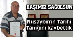Nusaybin'in tarihi tanığı Abdulkadir Asman'ı kaybettik