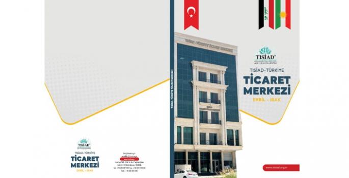 TISİAD – Türkiye Ticaret Merkezi Erbil'de açıldı