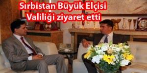 Sırbistan Büyük Elçisi Valiliği ziyaret etti