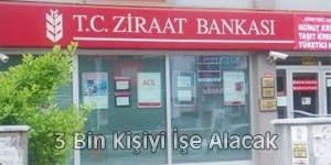 Ziraat Bankası 3 bin kişiyi işe alacak